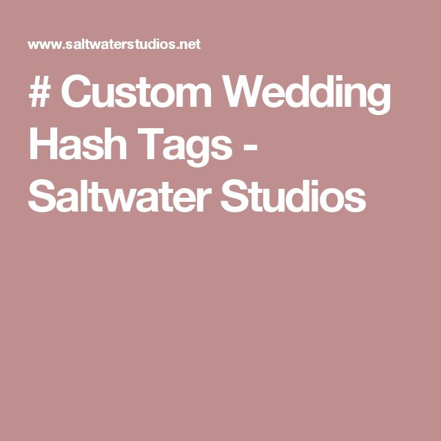 # Custom Wedding Hash Tags - Saltwater Studios