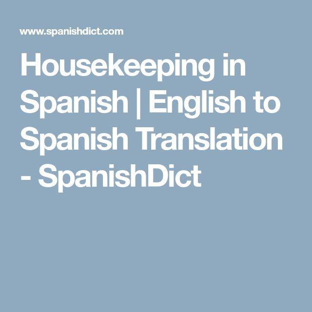 Housekeeping in Spanish | los quehaceras domesticos, el servicio de limpieza | English to Spanish Translation - SpanishDict