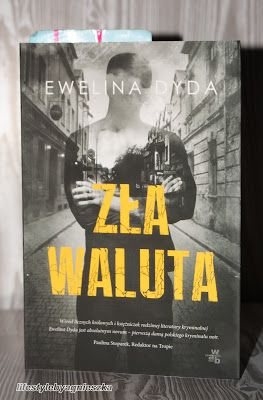 """Lifestyle by Agnieszka: Ewelina Dyda - """"Zła waluta"""""""