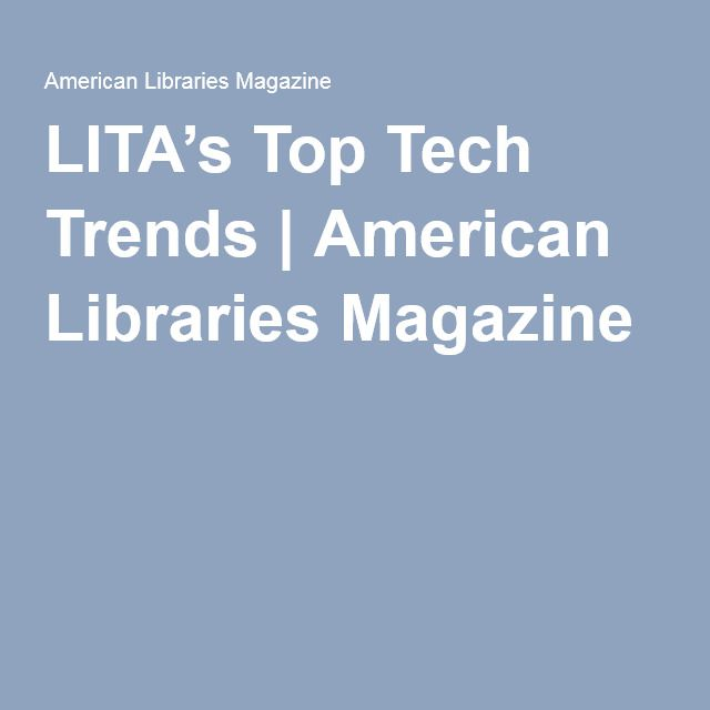 LITA's Top Tech Trends | American Libraries Magazine