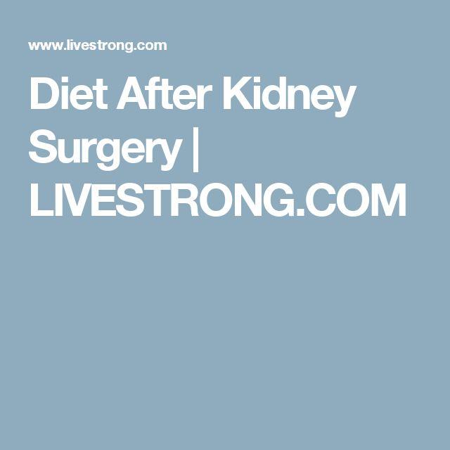 Diet After Kidney Surgery | LIVESTRONG.COM