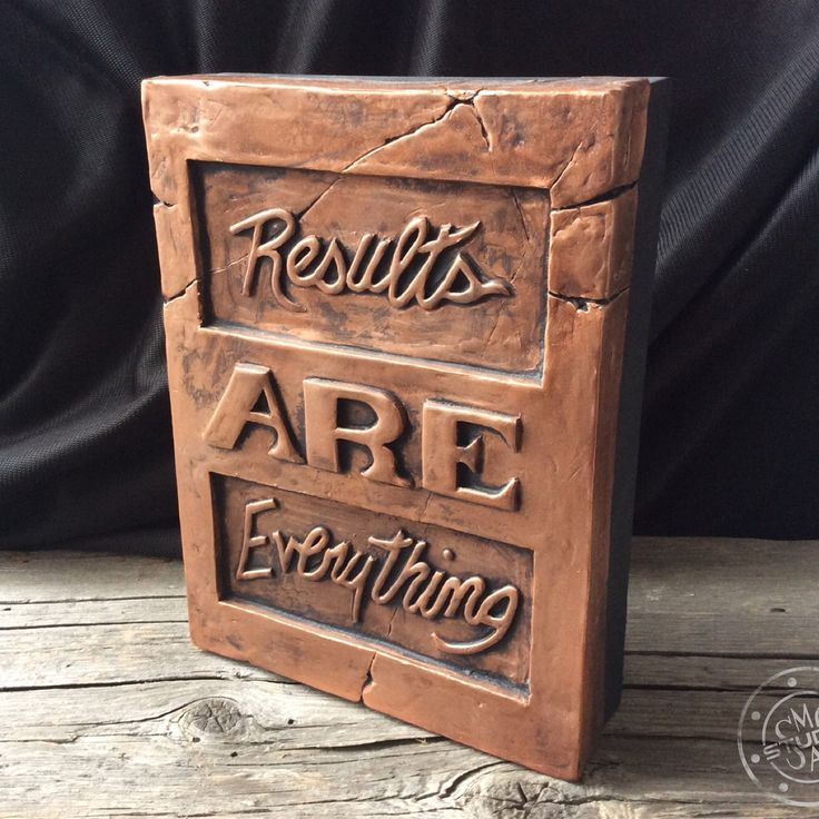 """Results are Everything"" is a tablet from the COS collection (Commandments of Success), quotes, sayings"