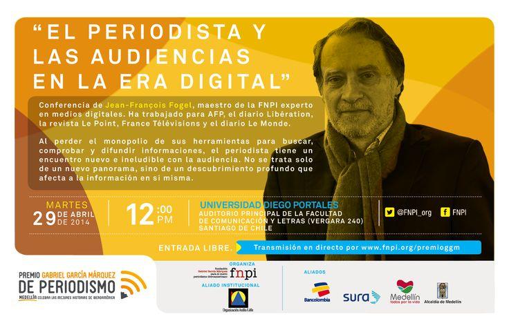 """Este martes 29 de abril estaremos en Santiago de Chile con la charla """"El periodista y las audiencias en la era digital"""", conducida por Jean-François Fogel.   El encuentro será a las 12 del mediodía en la Universidad Diego Portales, con entrada libre y gratuita. También podrás seguirla en directo por www.fnpi.org. #PremioGGM Aquí más información: http://www.fnpi.org/premioggm/2014/04/dos-encuentros-en-chile-sobre-periodismo-digital-etica-y-negocio/"""
