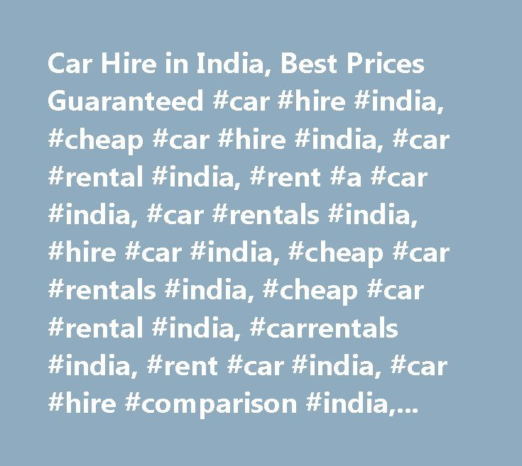 Car Hire in India, Best Prices Guaranteed #car #hire #india, #cheap #car #hire #india, #car #rental #india, #rent #a #car #india, #car #rentals #india, #hire #car #india, #cheap #car #rentals #india, #cheap #car #rental #india, #carrentals #india, #rent #car #india, #car #hire #comparison #india, #carrental #india, #carhire #india, #compare #car #hire #india, #car #rental #comparison #india, #rentalcars #india, #rental #cars #india…
