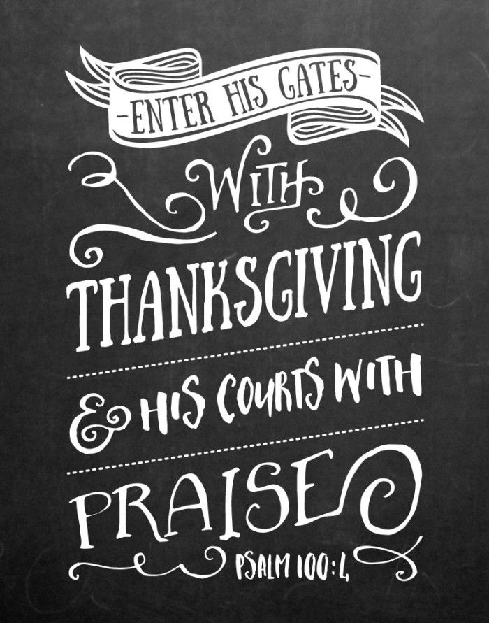 $5.00 Bible Verse Print - Enter his gates with Thanksgiving Psalm 100:4  The presence of God is always, always available to us. It is not merely a phenomenon we encounter in a worship gathering. In everyday life, thanksgiving and praise help us connect to His presence, which has the power to transform us and our circumstances. Let this bible verse print remind us of all the privileges we have. Different size options available #christianart #instantdownload #thanksgiving #thanksgivingdecor