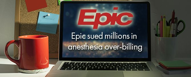 Epic Systems has been reportedly hit with a serious False Claims Act suit which claims the Healthcare IT giant's billing system double bills the government when it comes to anesthesia services. #emr #ehr #epic #ehrnews