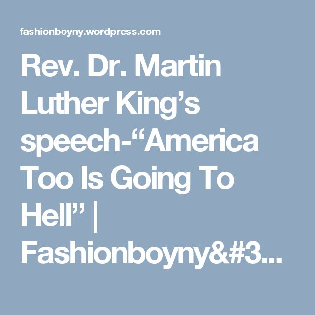 "Rev. Dr. Martin Luther King's speech-""America Too Is Going To Hell"" 
