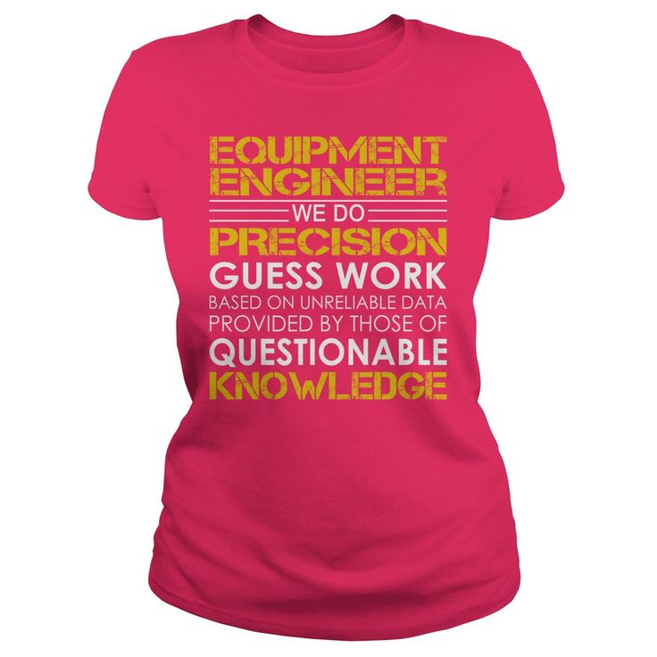 Equipment Engineer - We Do Precision Guess Work #gift #ideas #Popular #Everything #Videos #Shop #Animals #pets #Architecture #Art #Cars #motorcycles #Celebrities #DIY #crafts #Design #Education #Entertainment #Food #drink #Gardening #Geek #Hair #beauty #Health #fitness #History #Holidays #events #Home decor #Humor #Illustrations #posters #Kids #parenting #Men #Outdoors #Photography #Products #Quotes #Science #nature #Sports #Tattoos #Technology #Travel #Weddings #Women