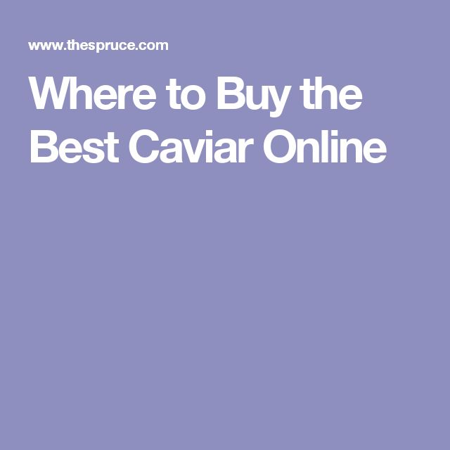 Where to Buy the Best Caviar Online
