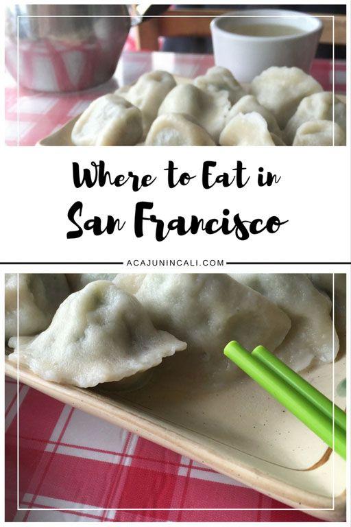 Where to Eat in San Francisco | San Francisco meals | dinner in San Francisco | best places to eat in San Francisco | must try restaurants in San Francisco | San Francisco foodie | lunch in San Francisco | authentic eats in San Francisco | great places to eat in San Francisco  via @acajunincali