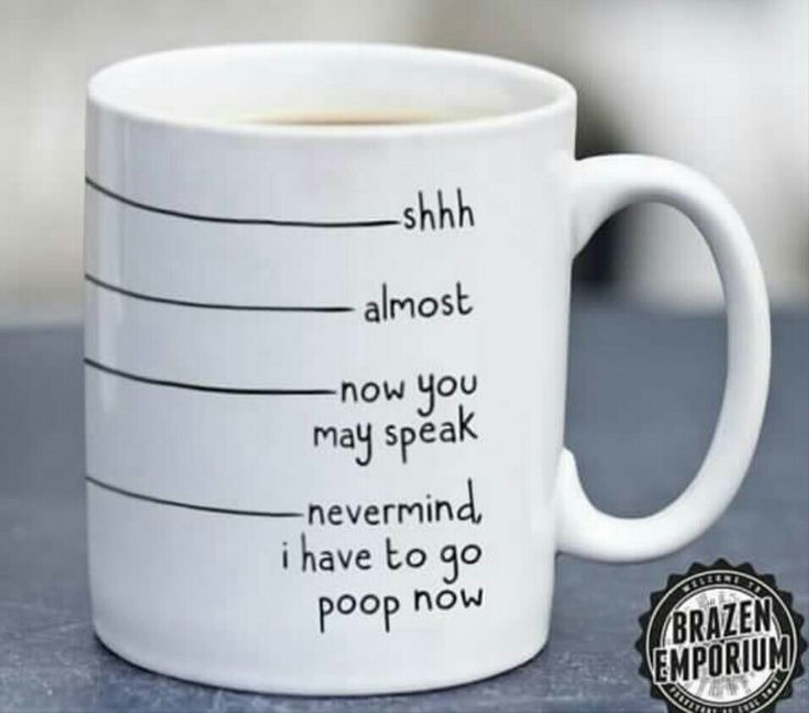 Funny coffee mug ~ Shop ~ DIY ~ Shhh, Almost, Now you may speak, Nevermind I have to go poop now