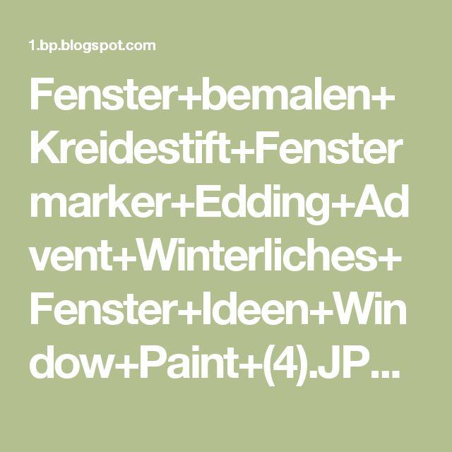Fenster+bemalen+Kreidestift+Fenstermarker+Edding+Advent+Winterliches+Fenster+Ideen+Window+Paint+(4).JPG 427×640 Pixel