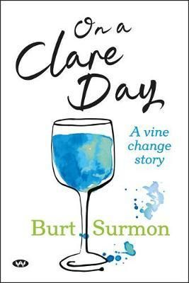 On a Clare Day: a vine change story recounts the establishment of a winery and art gallery in South Australia's Clare Valley