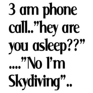 haha: Phones Call, Skydiving, I M, Giggles, Funny Quotes, Funny Stuff, So True, Humor, Things