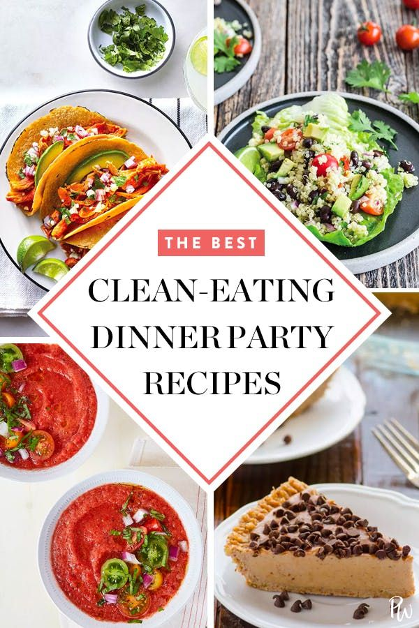 Yep You Can Have A Clean Eating Dinner Party And Here S The Menu From Drinks To Dessert Dinner Party Recipes Clean Eating Dinner Clean Eating
