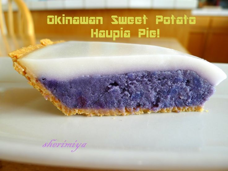 Okinawan Sweet Potato Haupia Pie - I have made this 4-5 times.  So yummy!  Need to either find okinawan sweet potatoes, or try with orange ones to see if they taste the same.