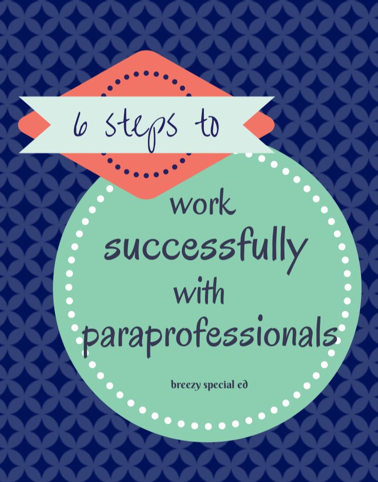 Breezy Special Ed: 6 MORE Ways to Work Successfully with Paraprofessionals