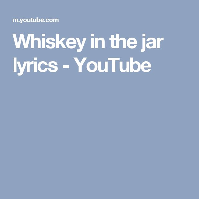 Whiskey in the jar lyrics - YouTube