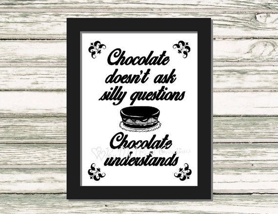 Chocolate Understands Art Funny Quote Word by ByMyWordCreations