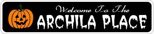 ARCHILA PLACE Lastname Halloween Sign - Welcome to Scary Decor, Autumn, Aluminum - 4 x 18 Inches by The Lizton Sign Shop. $12.99. Predrillied for Hanging. 4 x 18 Inches. Aluminum Brand New Sign. Great Gift Idea. Rounded Corners. ARCHILA PLACE Lastname Halloween Sign - Welcome to Scary Decor, Autumn, Aluminum 4 x 18 Inches - Aluminum personalized brand new sign for your Autumn and Halloween Decor. Made of aluminum and high quality lettering and graphics. Made to l...