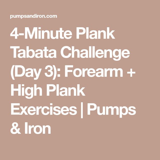 4-Minute Plank Tabata Challenge (Day 3): Forearm + High Plank Exercises | Pumps & Iron