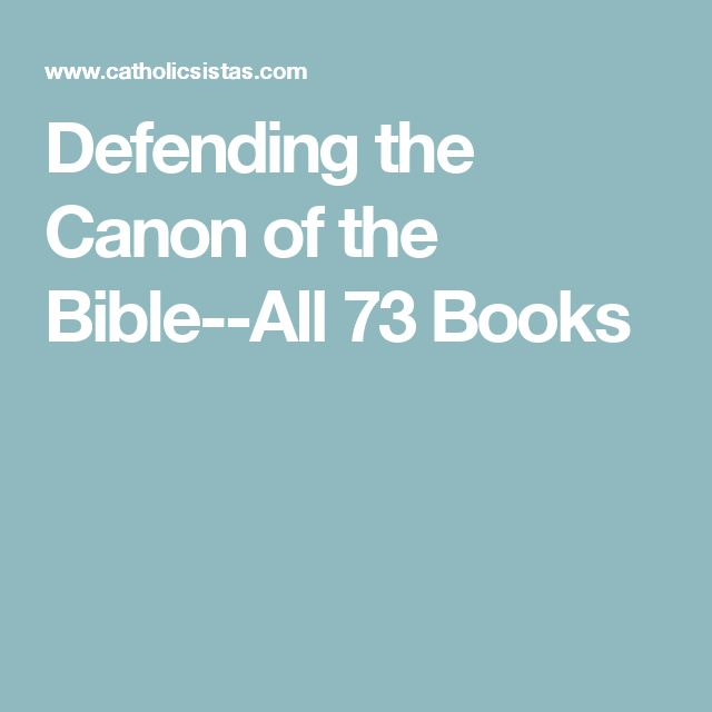 Defending the Canon of the Bible--All 73 Books