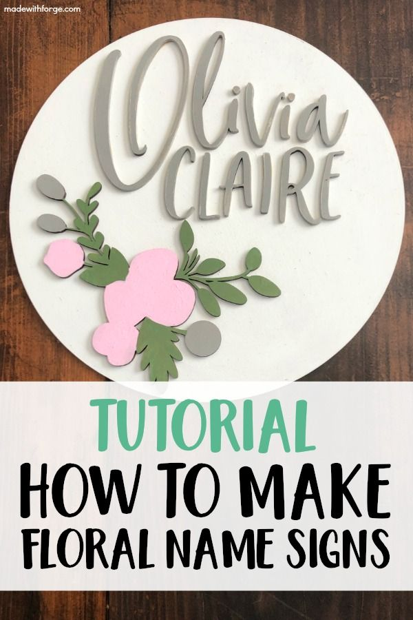 Tutorial How To Make Wooden Floral Name Signs By Madewithforge Com Wooden Signs Diy Name Signs Wooden Name Signs