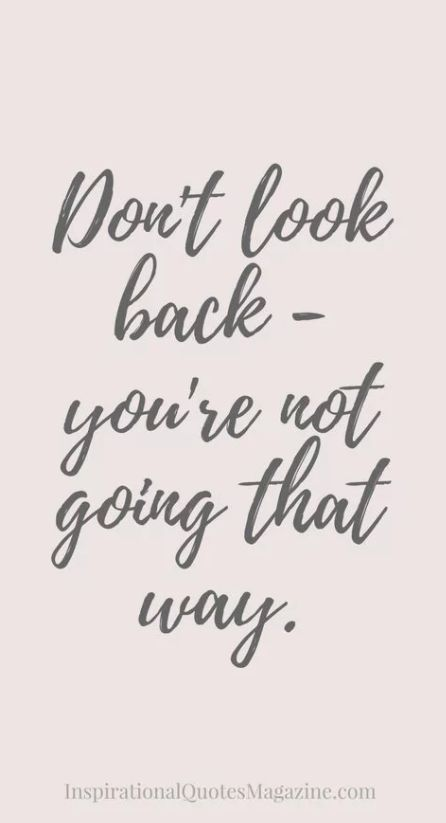 Keep your eyes forward and your life will follow.
