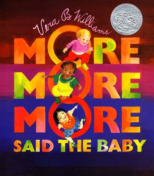 """More More More,"" Said the Baby Board Book, By Vera B. Williams"
