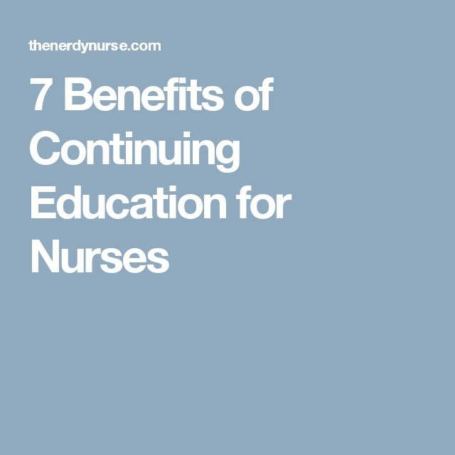 7 Benefits of Continuing Education for Nurses