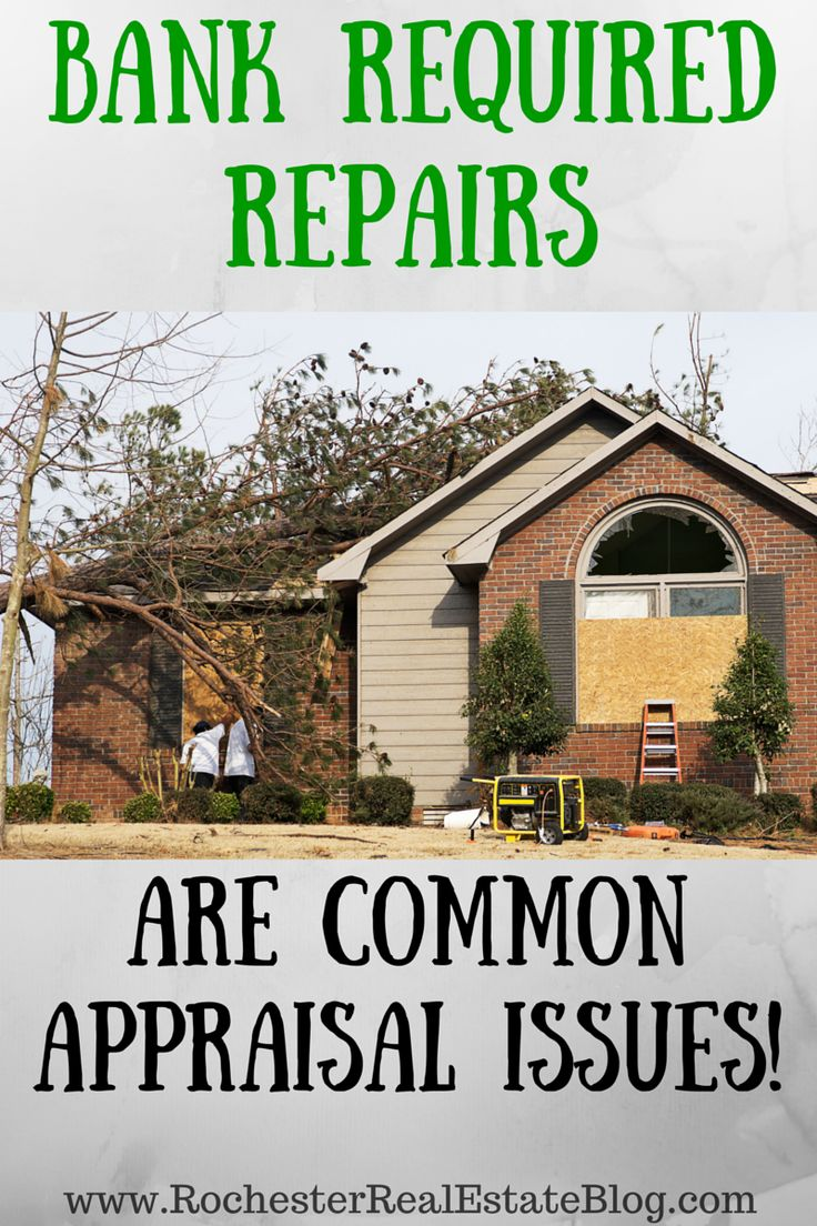 Bank Required Repairs Are Common Appraisal Issues