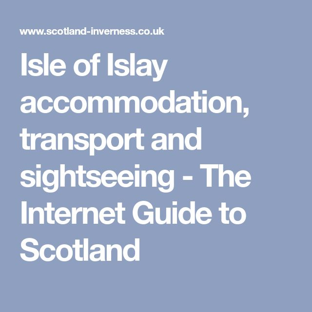 Isle of Islay accommodation, transport and sightseeing - The Internet Guide to Scotland