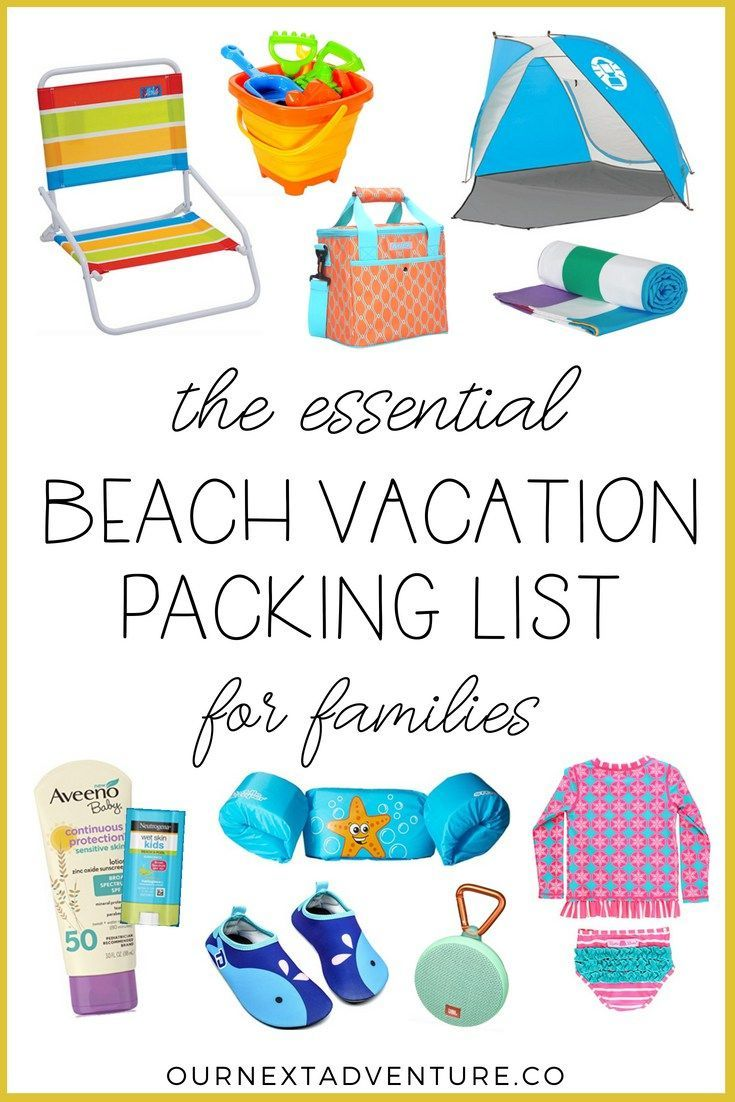 Packing List What To Pack For A Family Beach Vacation Our Next Adventure Beach Vacation Kids Kids Vacation Beach Vacation Packing List