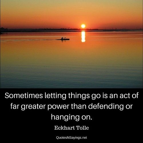 """""""Sometimes letting things go is an act of far greater power than defending or hanging on."""" ~ Eckhart Tolle quote about moving on."""