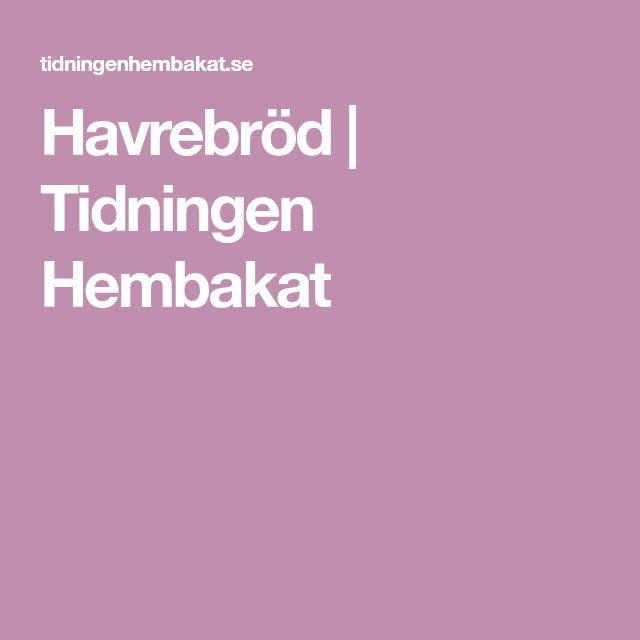 Havrebröd | Tidningen Hembakat