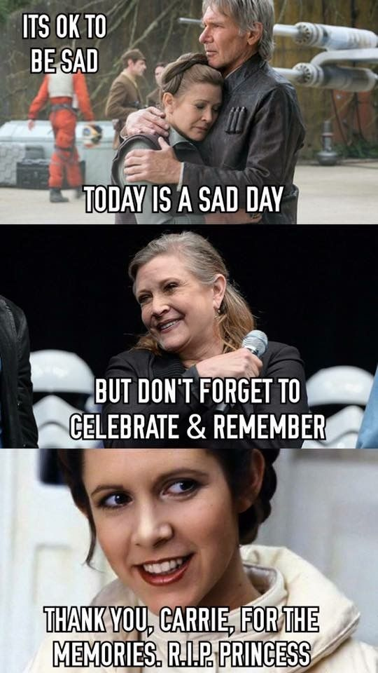 Even though she is gone we will always have memories of her great acting as one of the best actress who could ever play Princess Leia Organa