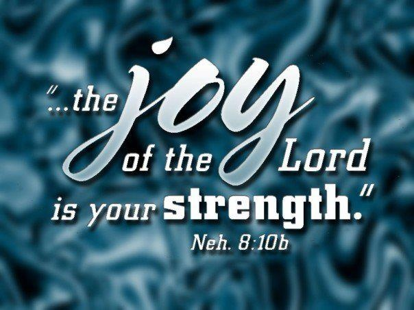 the joy of the Lord | ...