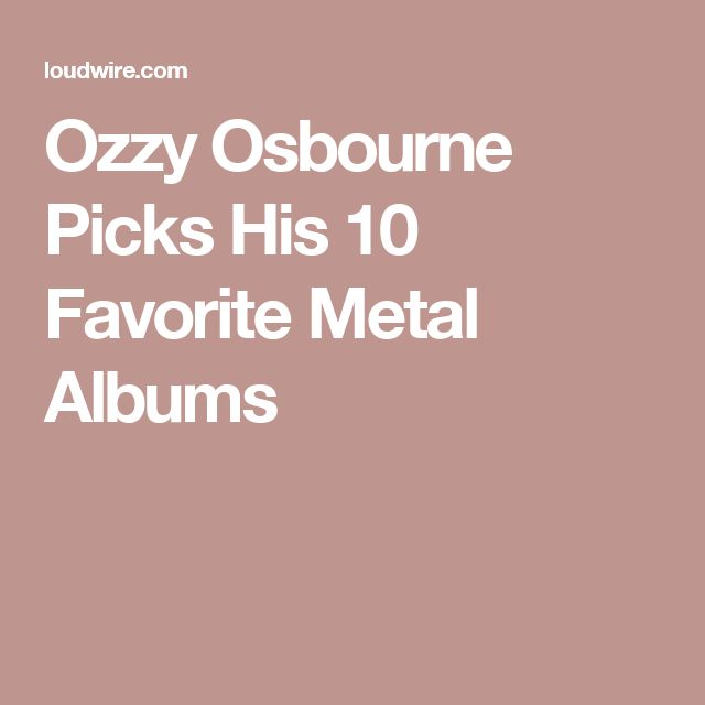 Ozzy Osbourne Picks His 10 Favorite Metal Albums