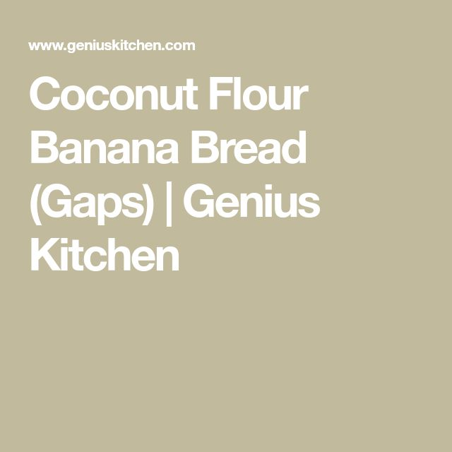 Coconut Flour Banana Bread (Gaps) | Genius Kitchen