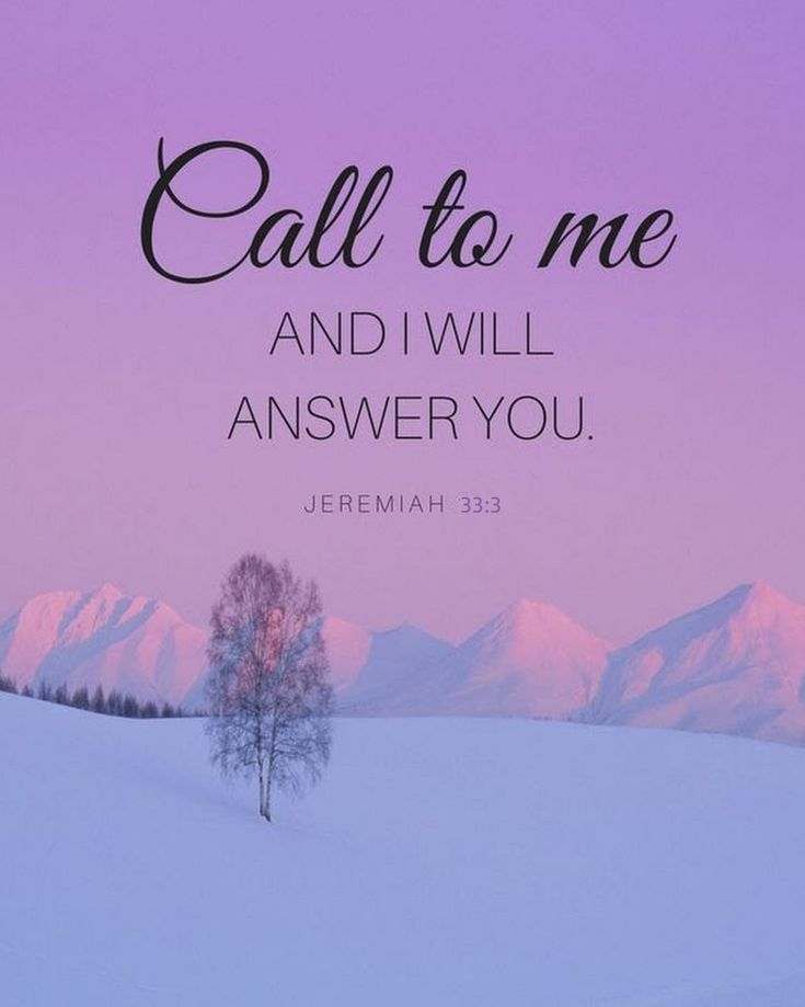 The Living... — Jeremiah 33:3 (NKJV) - 'Call to Me, and I will...