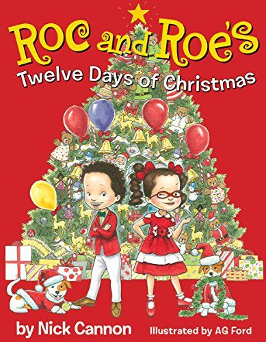Picture book. Roc and Roe's Twelve Days of Christmas by Nick Cannon, illustrated by AG Ford. Black/Hispanic/white.