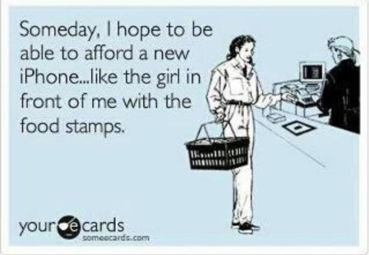 I HATE this e-card. HATE it. God bless this man for putting the record straight. http://sunflowerchalice.com/2012/06/07/people-poverty-and-phones-or-the-woman-on-welfare-doesnt-have-an-iphone/  This.