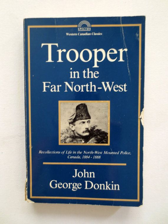 Trooper in the Far North West (1987) by John George Donkin - Vintage Canadian History Book