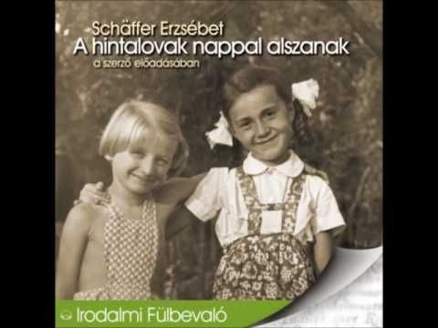 Schäffer Erzsébet: A hintalovak nappal alszanak - hangoskönyv - YouTube