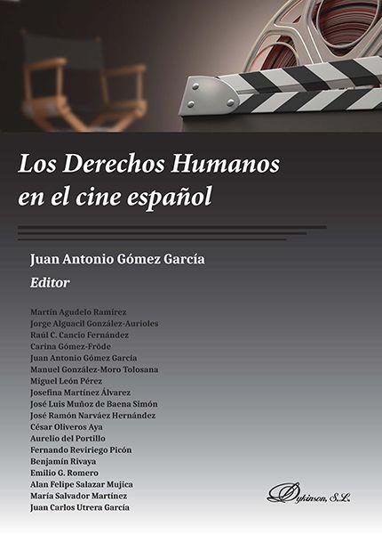 """Gómez García, Juan Antonio. """"Los derechos humanos en el cine español """". Madrid: Dykinson, 2017. Encuentra este libro en la 2ª `planta: 342.7DER"""