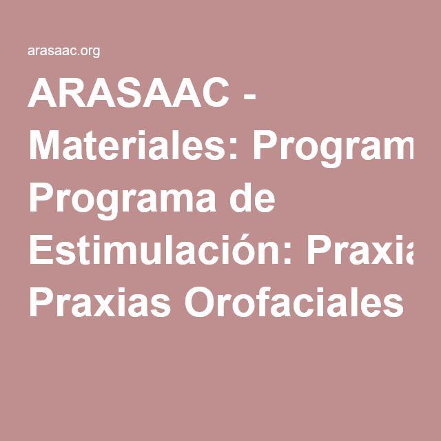 ARASAAC - Materiales: Programa de Estimulación: Praxias Orofaciales