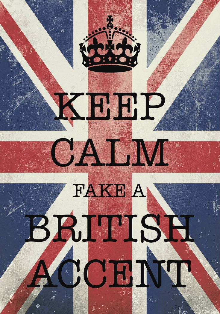keep calm fake a British accent / created with Keep Calm and Carry On for iOS #keepcalm #unionjack #britishaccent