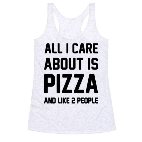 All I care about is pizza and like maybe 2 people. Pizza is your one true love in this world, share the love with this sassy and sarcastic funny pizza shirt.