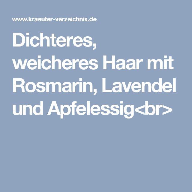 Dichteres, weicheres Haar mit Rosmarin, Lavendel und Apfelessig<br>