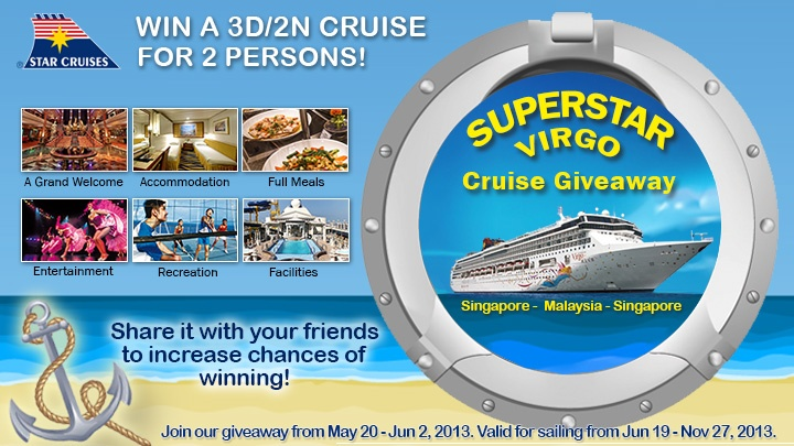 Log on to your Facebook account, enter and get a chance to win 1 of 3 SuperStar Virgo 3D/2N cruise for 2! Like us between 20 May - 2 June 2013. Share it with your family and friends to increase your chances of winning!